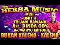 Download lagu HERSA MUSIC LIVE UNIT 5 TULANG BAWANG Arr. DINDA OBY - REMIX LAMPUNG TERBARU 2019 || Aahheee