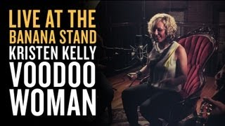 Kristen Kelly - VooDoo Woman (Koko Taylor Cover) - [Live at the Banana Stand]