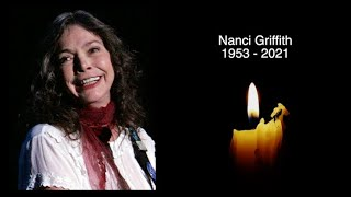 NANCI GRIFFITH - R.I.P - TRIBUTE TO THE AMERICAN SINGER SONGWRITER WHO HAS DIED AGED 68