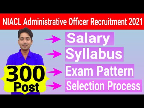 NIACL Administrative Officer Recruitment 2021 | NIACL AO Syllabus |Pre & Mains Exam Pattern | Salary