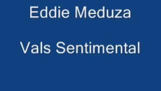 Eddie Meduza - Vals Sentimental