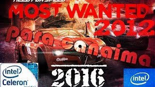 NEED FOR SPEED MOST WANTED (2012) EN (CANAIMA)INTEL CELERON 847 INTEL HD GRAPHICS  2gb de RAM