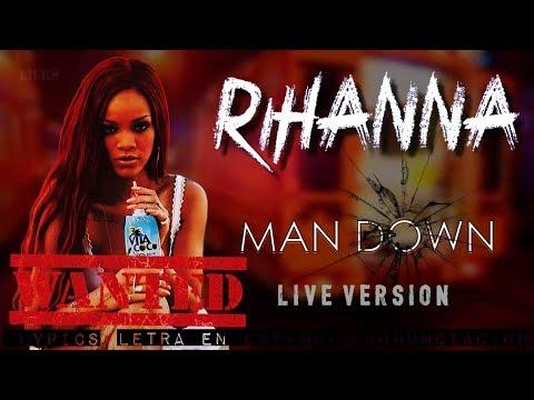 Rihanna | Man Down | LIVE VERSION | ESPAÑOL - LYRICS