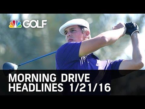 Morning Drive Headlines  1/21/16 | Golf Channel