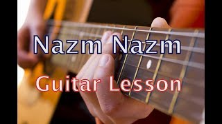 Nazm Nazm Guitar Lesson | Chords | Tutorial | Lyrics | Bareilly Ki Barfi | Arko