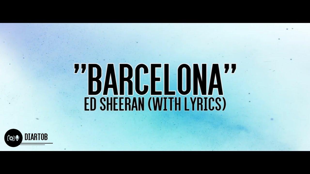 Download ► Ed Sheeran - Barcelona (with lyrics)