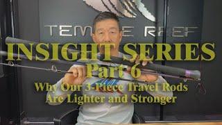 insight-series-part-6-temple-reef-3-piece-travel-rod-stronger-lighter