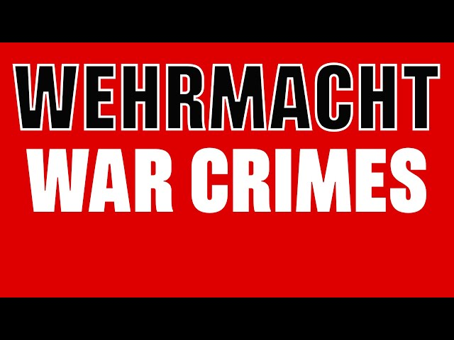 Wehrmacht War Crimes - An Overview