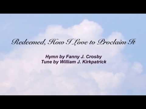 Redeemed, How I Love to Proclaim It (Baptist Hymnal #544)