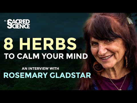 8 Herbs That Calm Your Mind - With Rosemary Gladstar