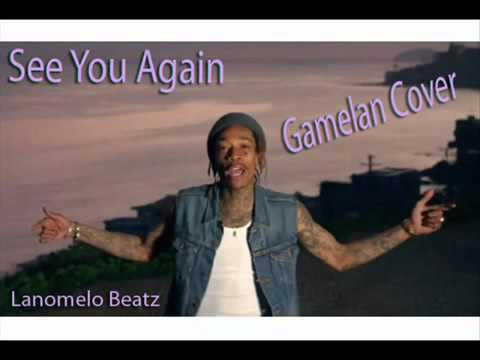 'See You Again' Gamelan Cover   by Wiz Khalifa ft Charlie Puth   Lanomelo Beat