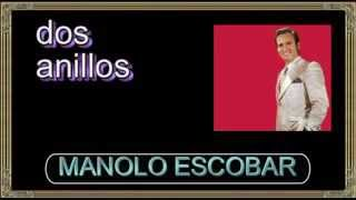 MANOLO ESCOBAR DOS ANILLOS