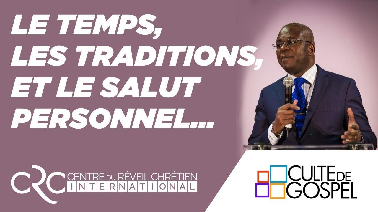 """Pst David GOMA - """"Les Temps, les Traditions et le Salut personnel"""""""