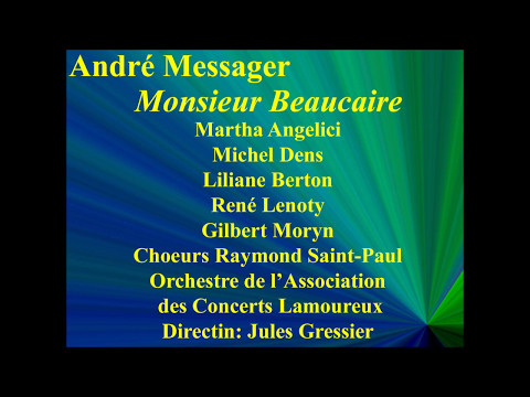Monsieur  Beaucaire   Extraits   André Messager   Martha Angelici   Michel Dens   Liliane Berton   R
