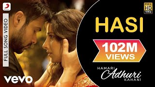 Hasi (Video Song) | Hamari Adhuri Kahani
