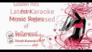 Hindi Karaoke Songs Download -TRACKS UPLOADED IN OCTOBER 2014