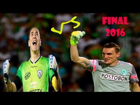 Atlético Nacional de Medellín  vs Independiente Del Valle   Armani vs Azcona   Saves   Final 2016
