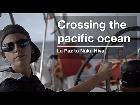 March 2017: Crossing the Pacific Ocean from La Paz to Marquesas