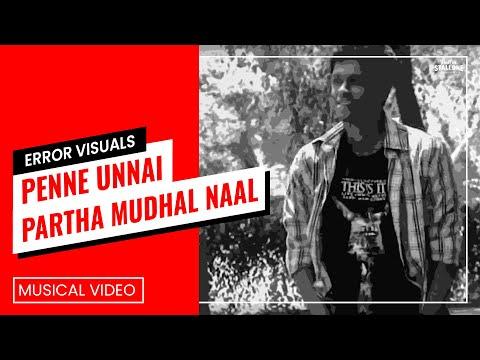 Penne Unnai Partha Mudhal Naal (Video)