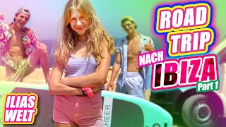 ILIAS WELT - Roadtrip nach IBIZA (Part 1)