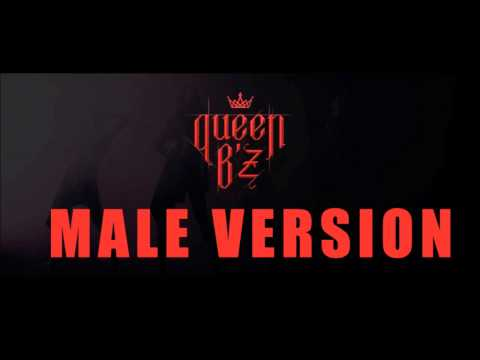 Queen B'z - Bad   MALE VERSION  