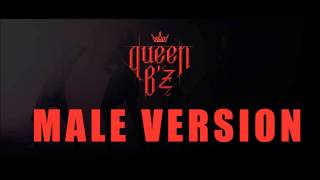 queen B'z - Bad | MALE VERSION |