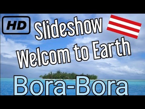 Welcome to Bora-Bora (French Polynesia), The Best Slideshow & Video in HD