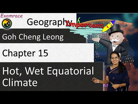 Goh Cheng Leong Chapter 15: Hot, Wet Equatorial Climate (Physical and Human Geography)