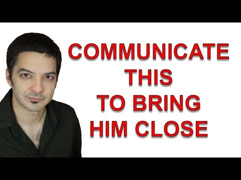 How To Communicate With A Man In A Way That Brings Him Closer