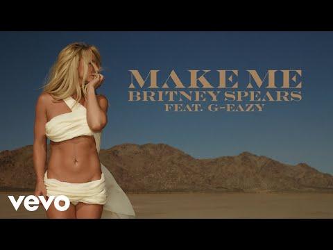Britney Spears - Make Me... (Audio) ft. G-Eazy