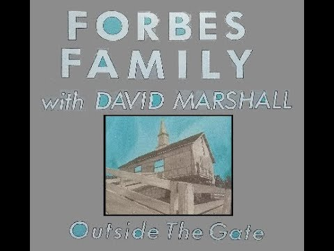 "Forbes Family with David Marshall - ""Outside The Gate"" [1986] Complete Album"