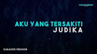 Judika – Aku Yang Tersakiti (Karaoke Version)