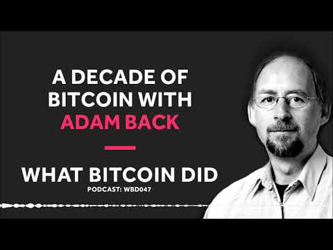 Adam Back on a Decade of Bitcoin