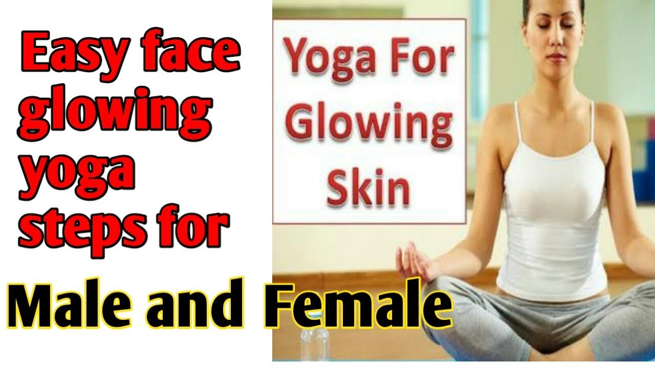 Easy Face Skin Glowing Yoga Steps For Mens And Womens Simple