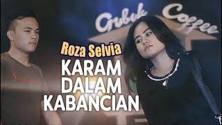 ROZA SELVIA - Karam Dalam Kabancian  Lagu Pop Minang