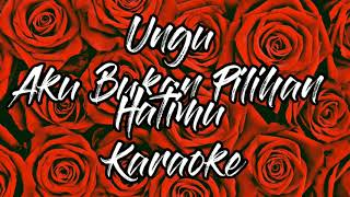 Gambar cover Ungu - Aku Bukan Pilihan Hatimu Karaoke