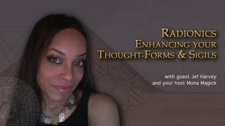 Radionics - Enhancing your Thought-Forms & Sigils
