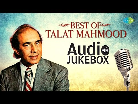 Best of Talat Mahmood - Vol 1 | Jalte Hain Jiske Liye | Audio Jukebox
