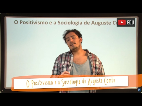 Aula 44 - Sociologia - O Positivismo e a Sociologia de Auguste Comte