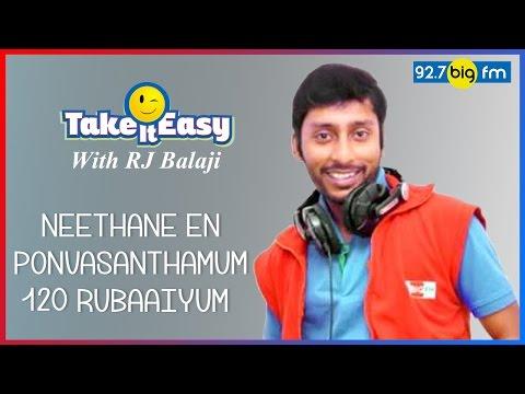 R.J. பாலாஜி - Take it Easy - NEETHANE EN PONVASANTHAMUM 120 RUBAAIYUM !!!