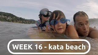a RIP CURRENT catches DAD and two GIRLS in KATA BEACH, THAILAND  :: WEEK 16