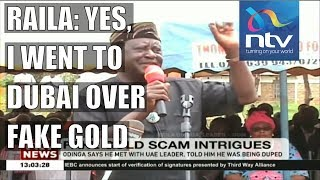Gold scam: Raila Odinga admits meeting Sheikh in Dubai, explains why