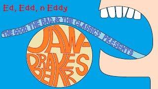 The Good, The Bad, & The Classics - Ed, Edd, n Eddy Jawbreakers Review