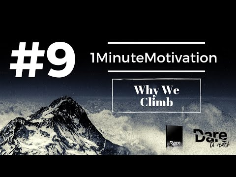 "WHY WE CLIMB ""Dare to Reach"" motivational series #9"