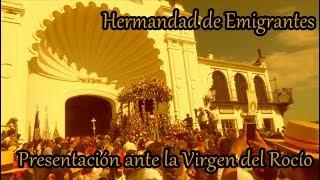 Presentación de la Hdad de Emigrantes ante la Virgen del Rocìo 2018 Hollywood Huelva