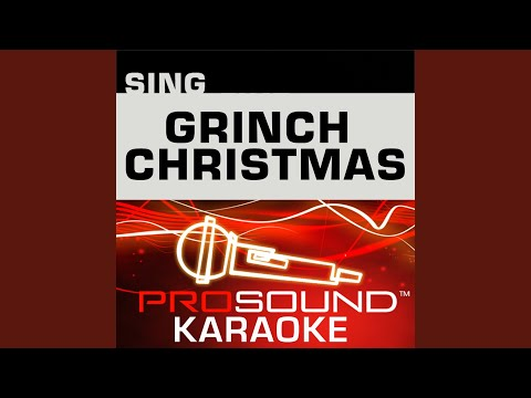 You're A Mean One, Mr Grinch (Karaoke Instrumental Track) (In the Style of Jim Carrey)