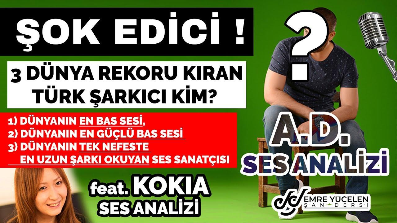3 Guiness Rekoru Sahibi (BAS SESLİ) Türk Şarkıcı Kim ? A.D. Ses Analizi feat KOKIA