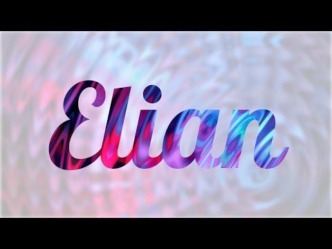 Significado de Elian, nombre Español para tu bebe niño o niña (origen y personalidad)