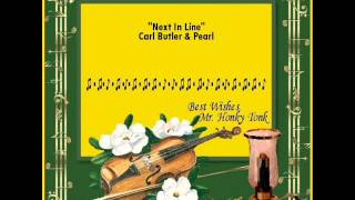 Next In Line Carl Butler & Pearl