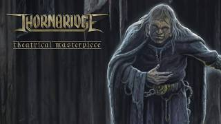 THORNRBIDGE // New album THEATRICAL MASTERPIECE out now